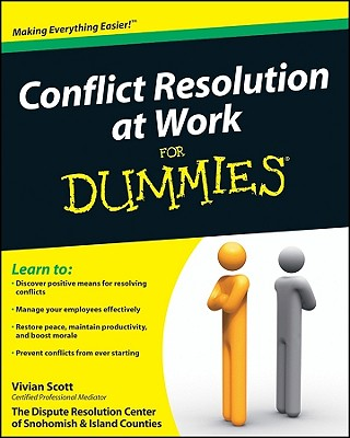 Conflict Resolution at Work for Dummies By Scott, Vivian/ Dispute Resolution Center of Snohomish & Island Counties
